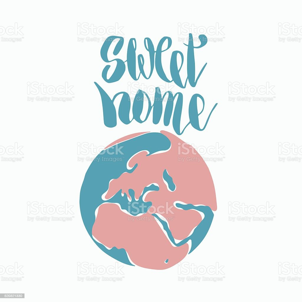 Sweet home. Hand drawn lettering quote. Typography poster vector art illustration