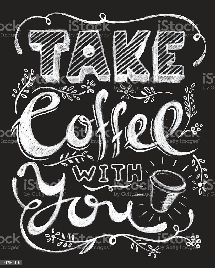 Take coffee with you lettering. vector art illustration