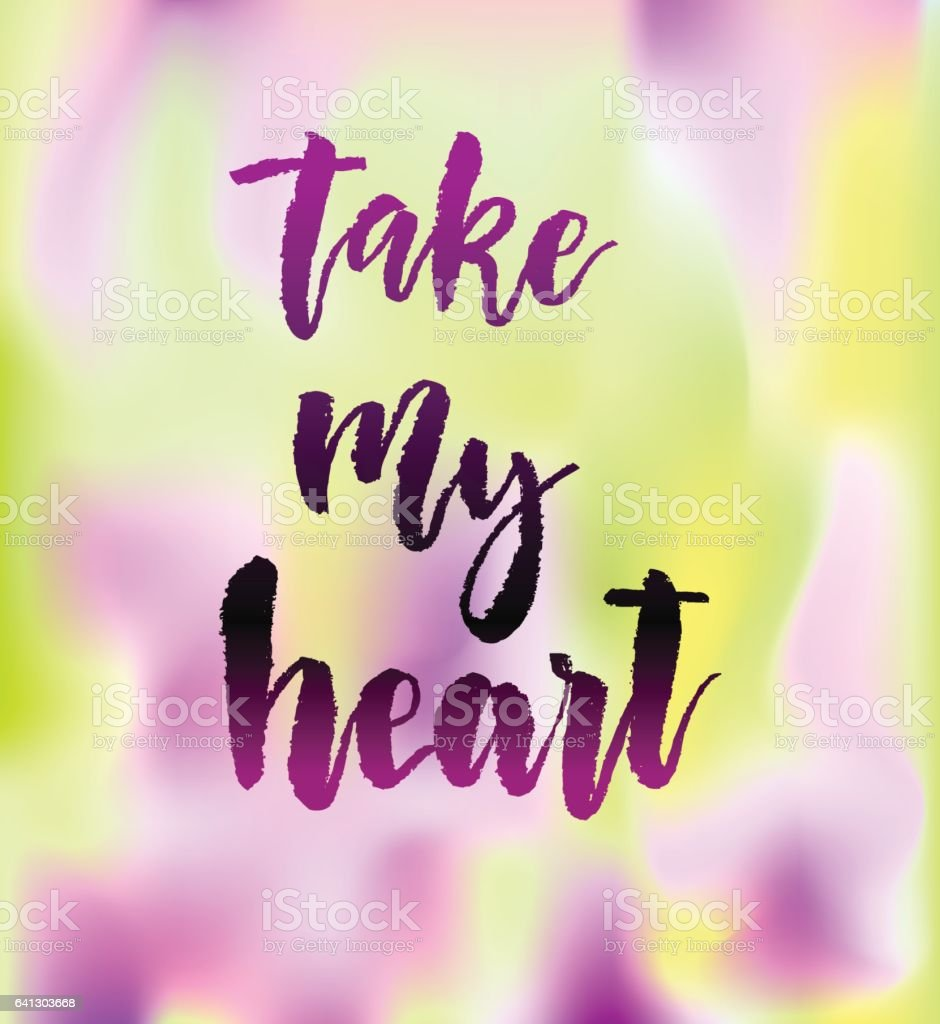 Take my heart greeting card with calligraphy. vector art illustration