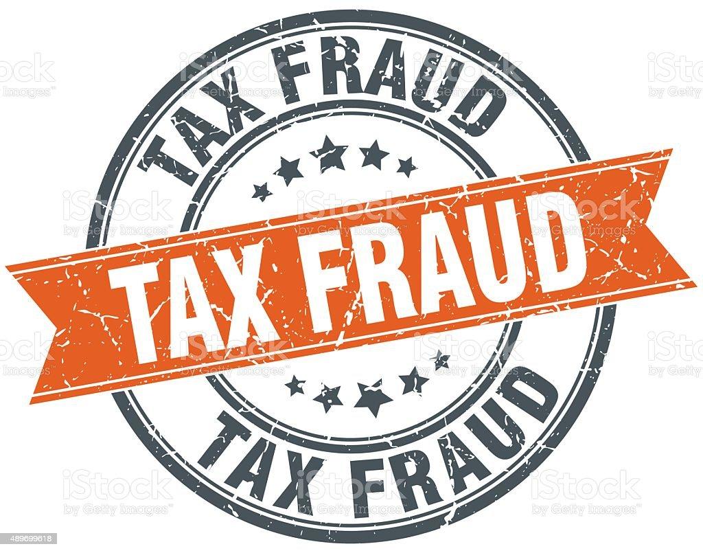tax fraud round orange grungy vintage isolated stamp vector art illustration