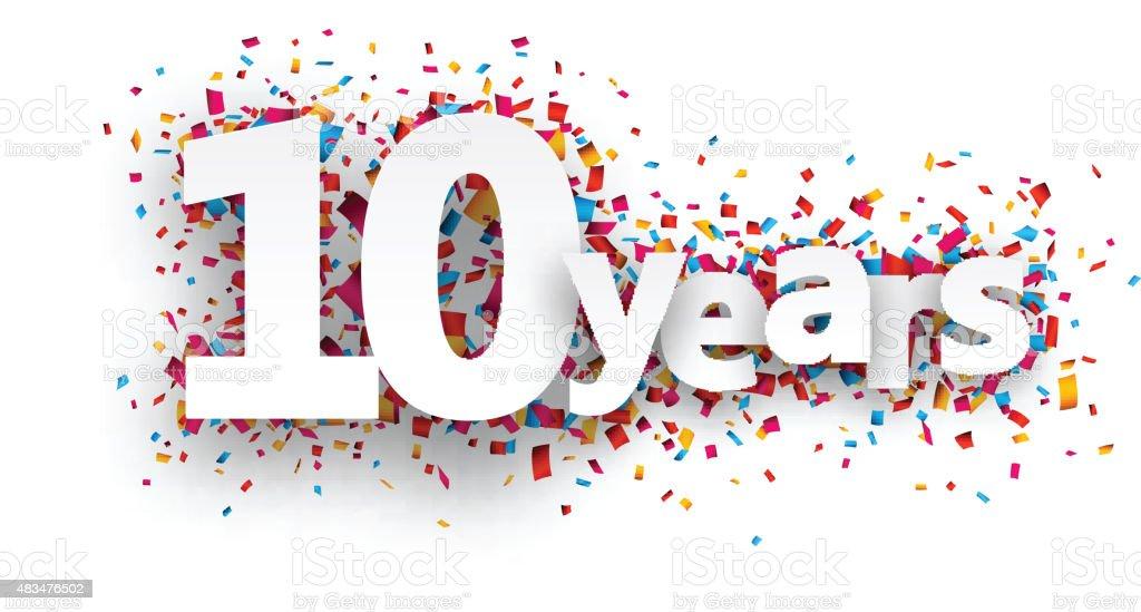 Ten years paper confetti sign vector art illustration