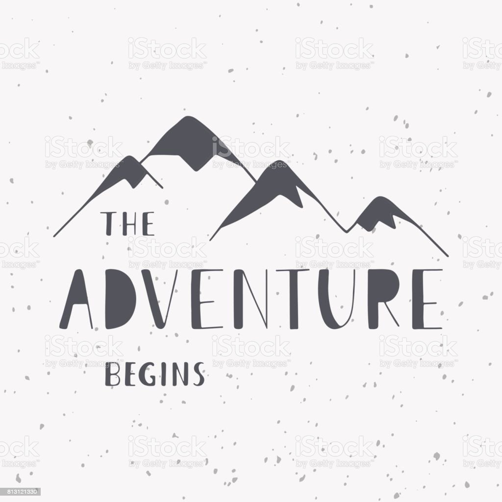 The adventure begins. Handwritten lettering phrase with mountains silhouette. vector art illustration