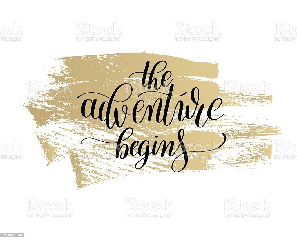 the adventure begins handwritten positive inspirational quote vector art illustration