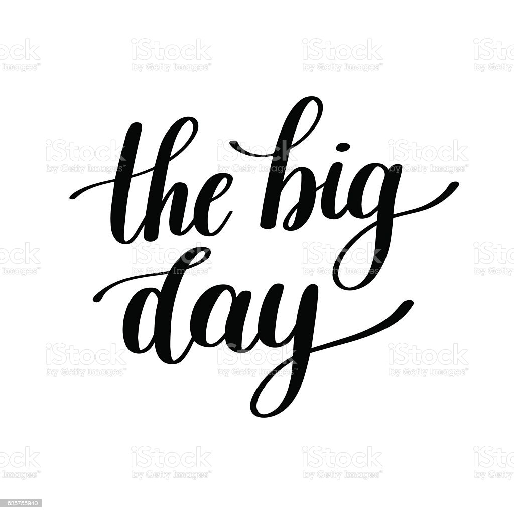 The Big Day Vector Text Illustration vector art illustration