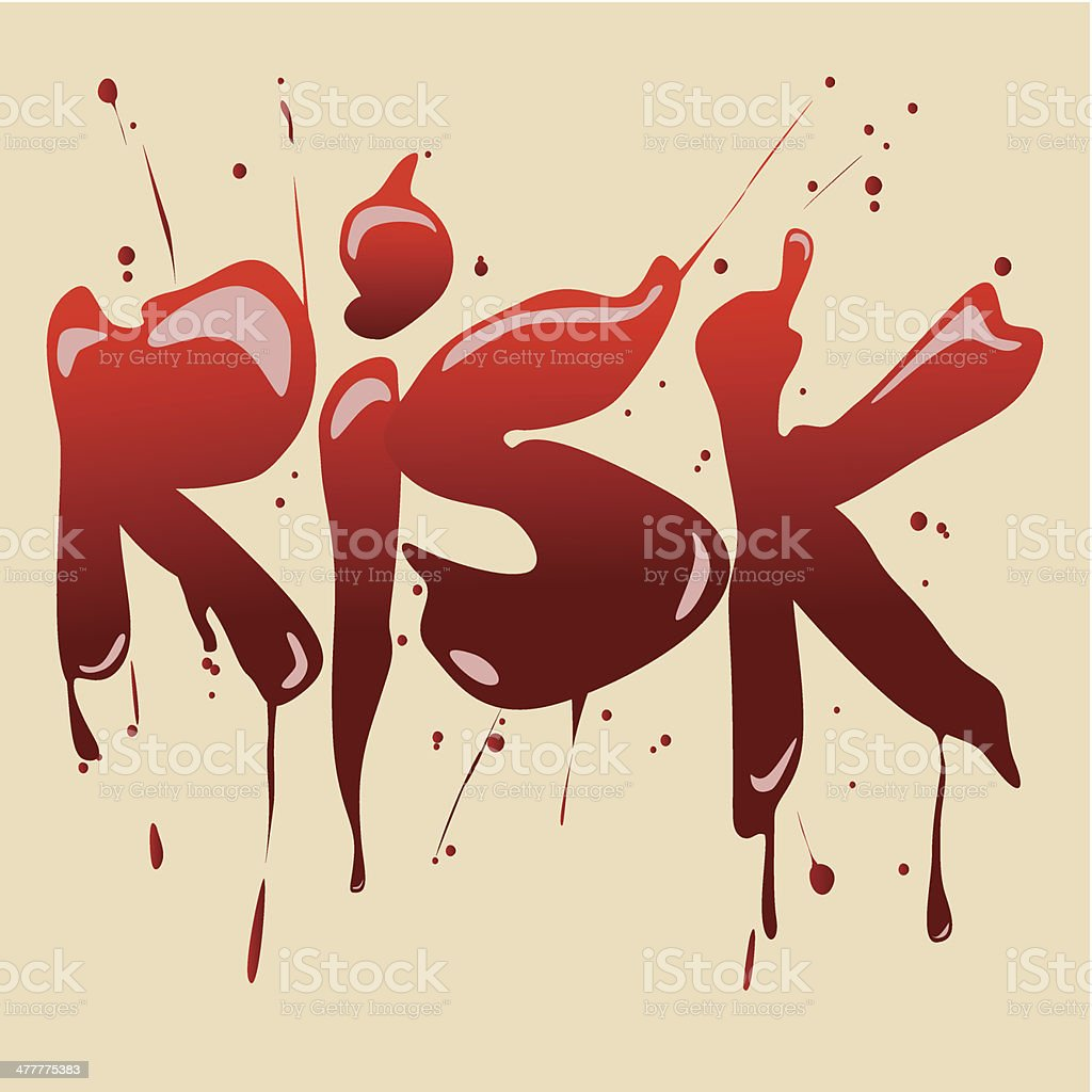 The risk is written with blood. royalty-free stock vector art