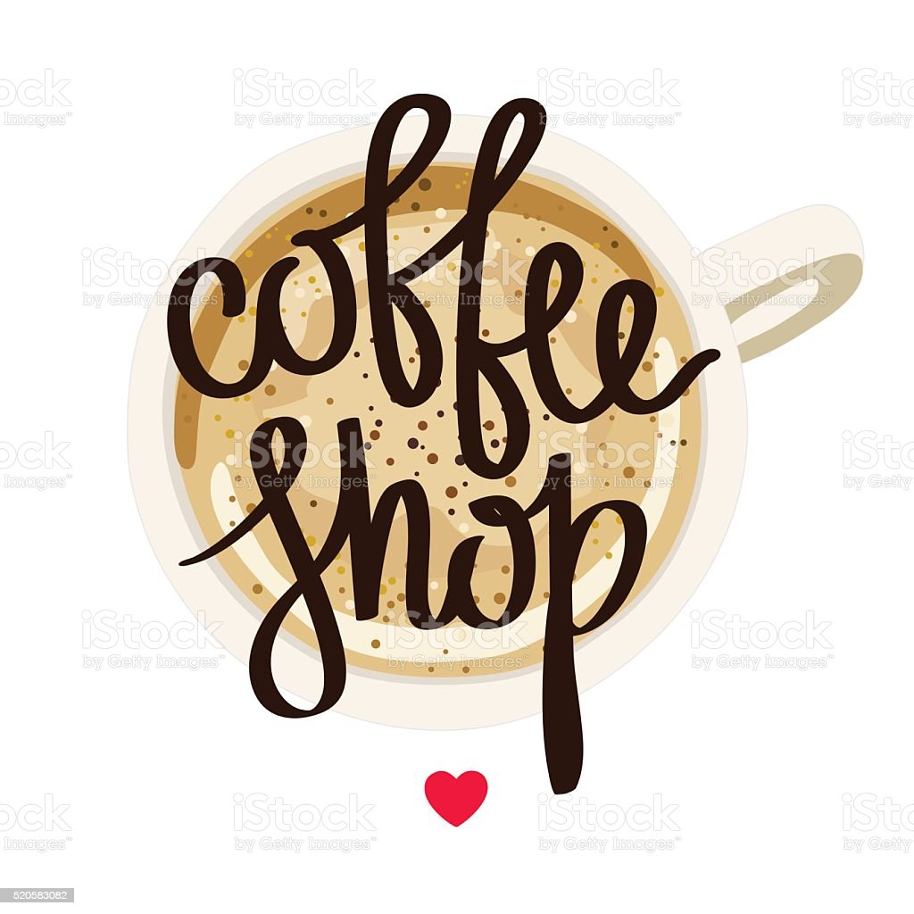 The word 'Coffee Shop' on a cup of coffee. vector art illustration