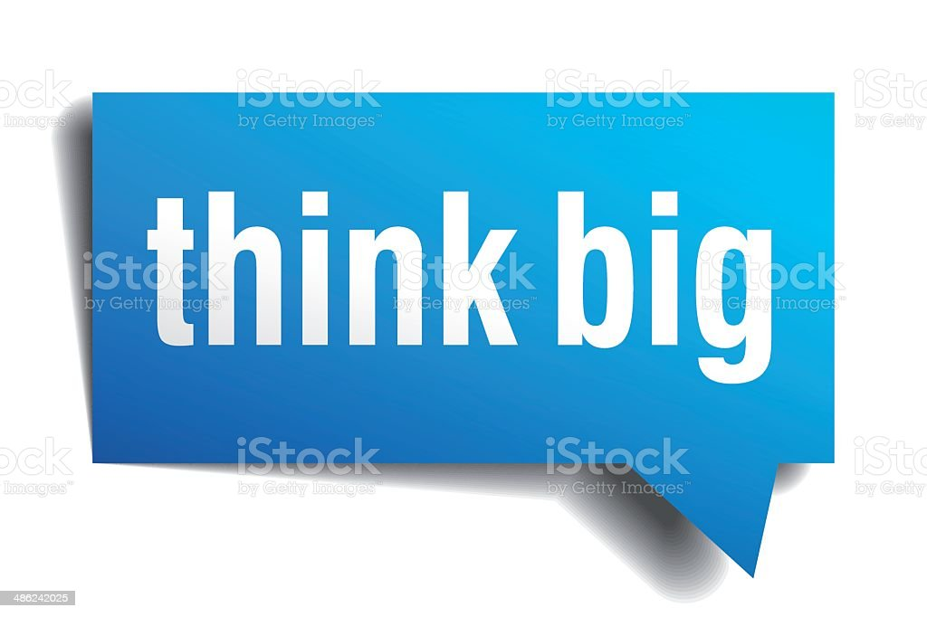 Think big blue 3d realistic paper speech bubble royalty-free stock vector art