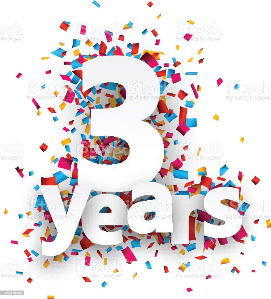 Three years paper confetti sign vector art illustration