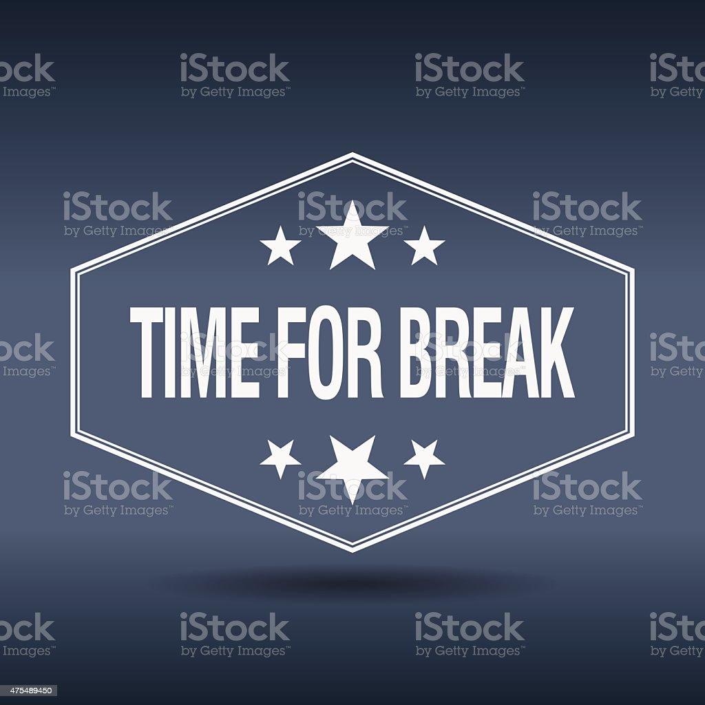 time for break hexagonal white vintage retro style label vector art illustration