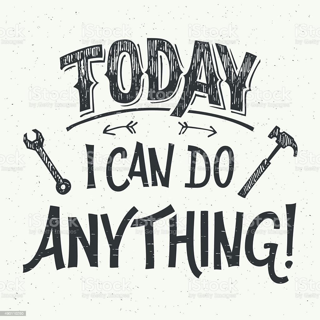 Today I can do anything hand-lettering vector art illustration