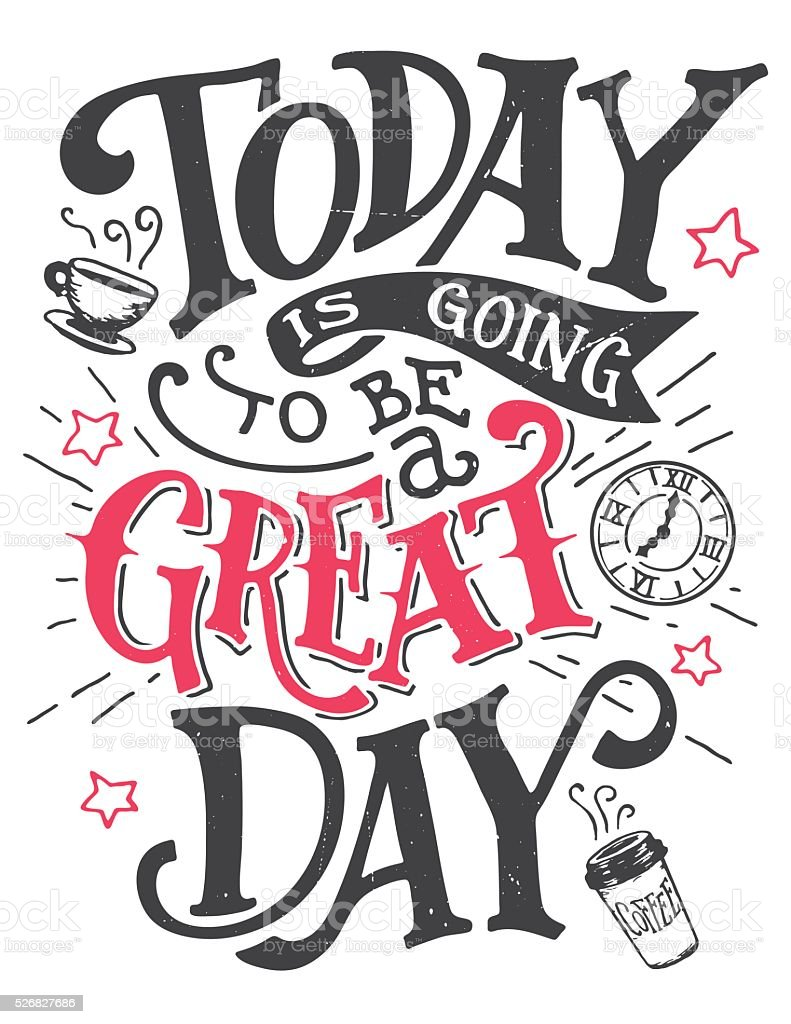 Today is going to be a great day lettering card vector art illustration