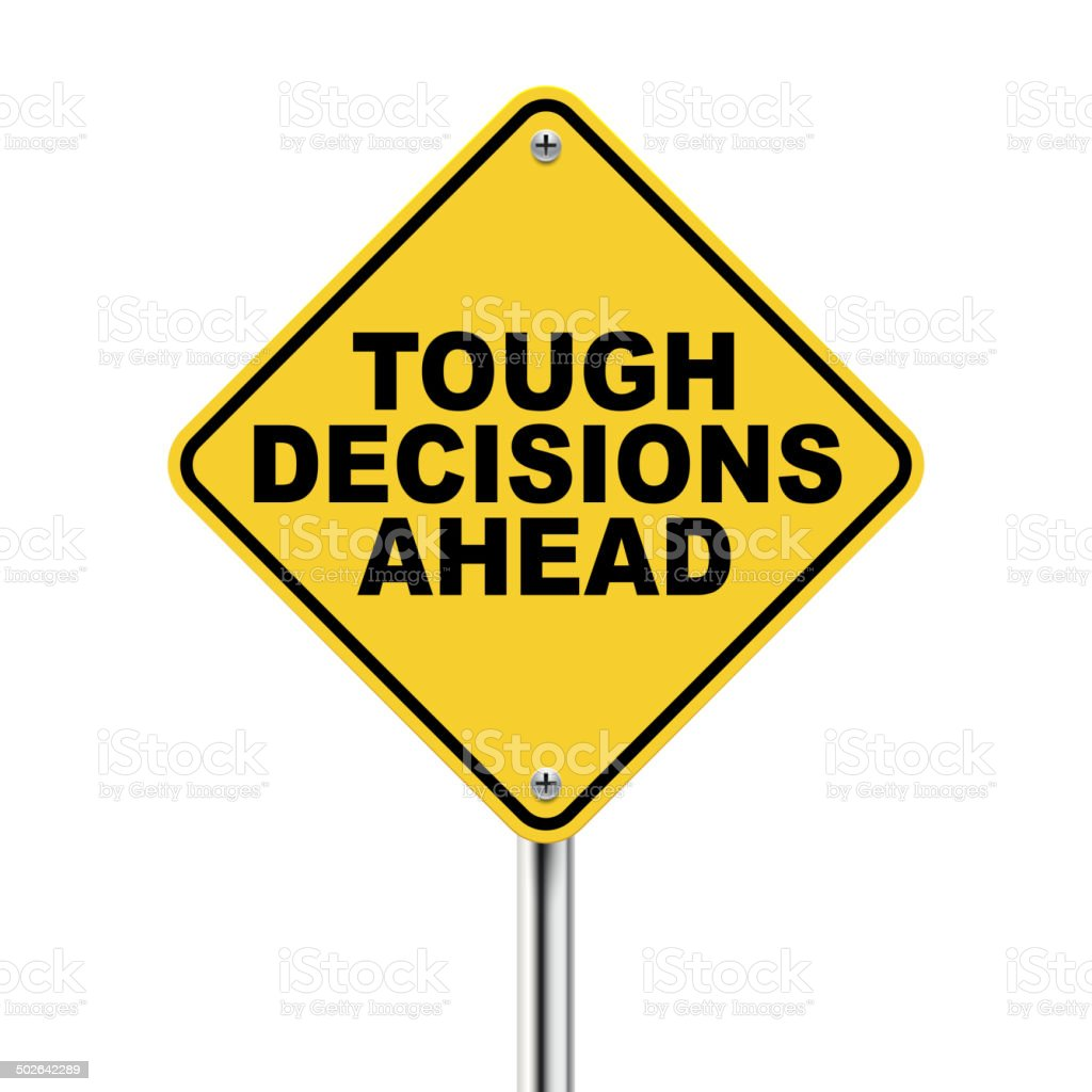 tough decisions ahead traffic sign vector art illustration