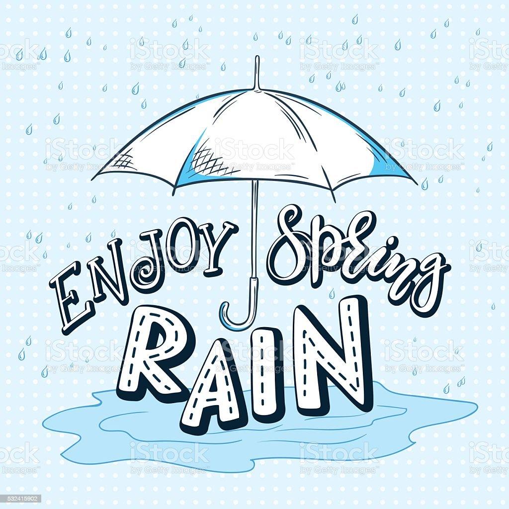 vector hand drawn lettering quote - enjoy spring rain. vector art illustration