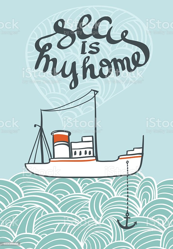 Vector hand drawn typography sea poster with ship and waves. vector art illustration