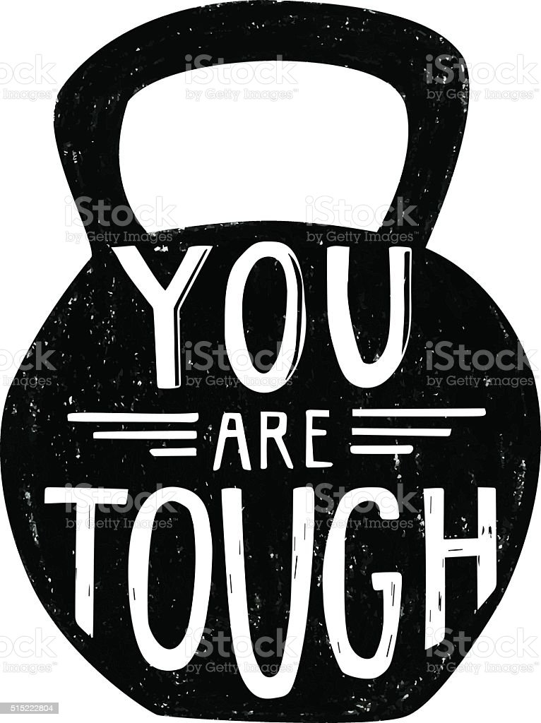 Vector illustration with a dumbbell and phrase You are tough vector art illustration