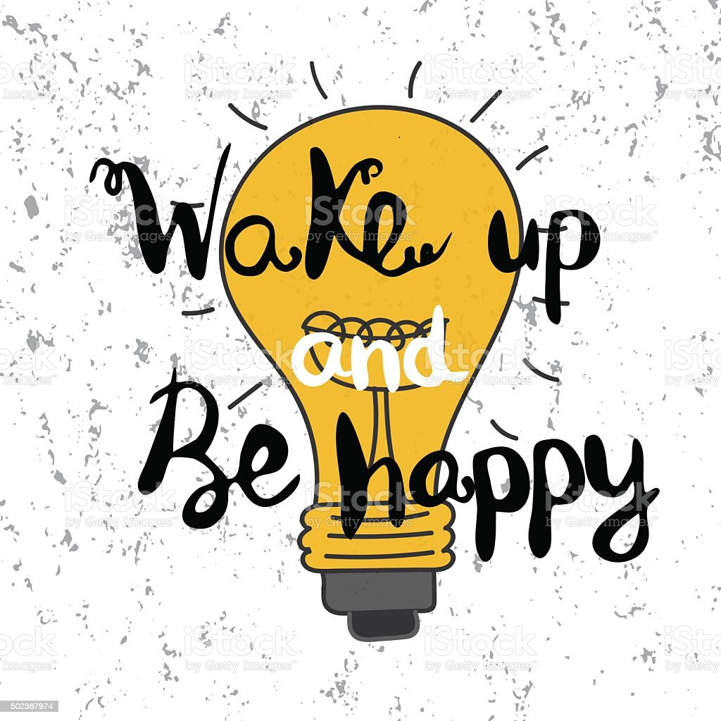 Wake up and be happy vector art illustration