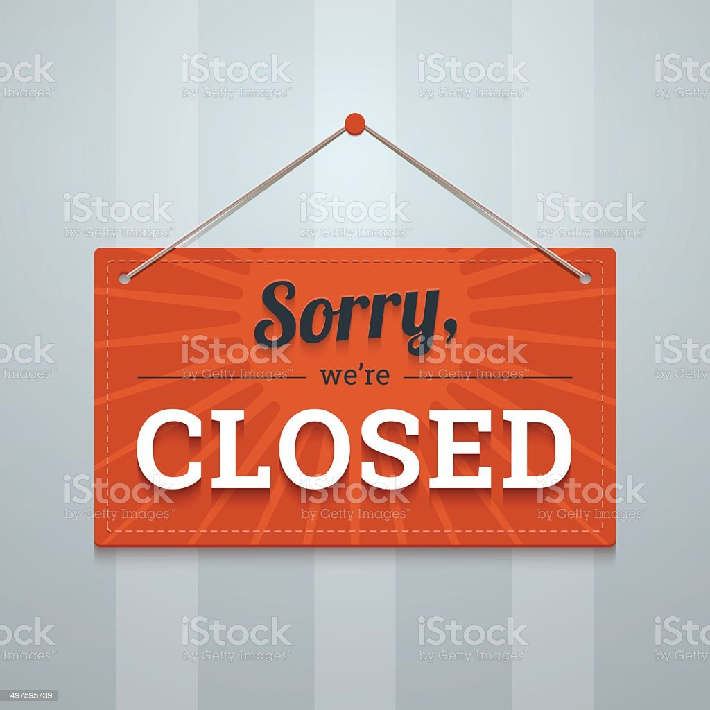 We are sorry closed red sign on a wall. vector art illustration