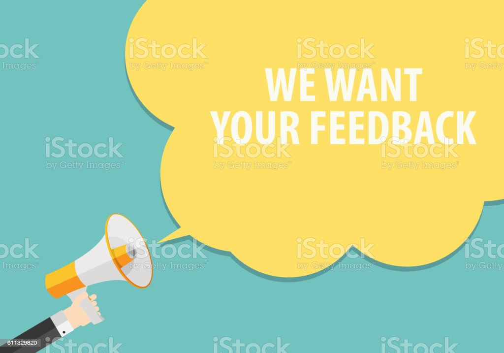 We Want Your Feedback Background. Hand with Megaphone and Speech vector art illustration