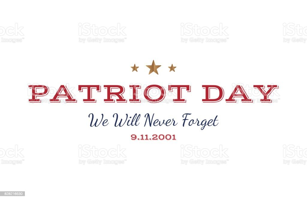 We will never forget. Patriot Day september 11. 2001 Typography on a white background. Vector font combination to the day of memory of the American people. Flat element EPS 10 vector art illustration