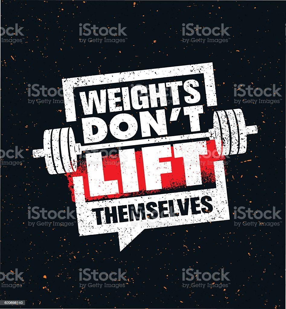 Weights Don't Lift Themselves vector art illustration