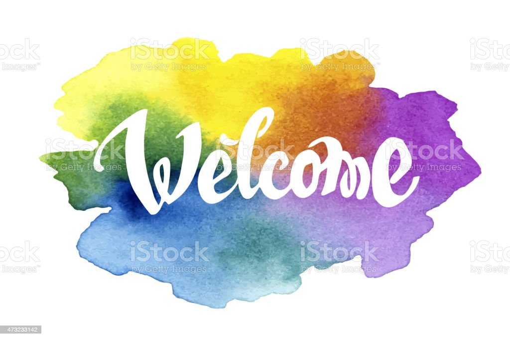 Welcome hand drawn lettering against watercolor background vector art illustration