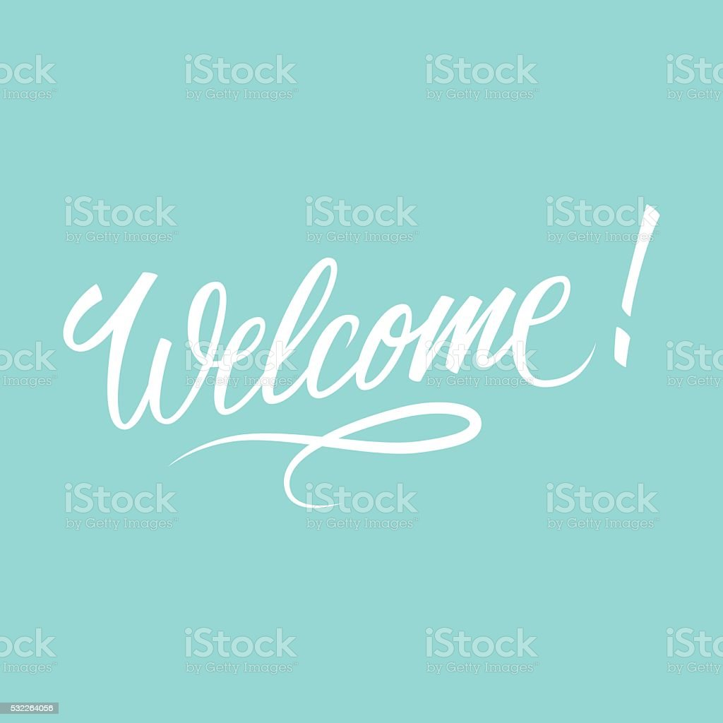 Welcome inscription. Hand drawn lettering. vector art illustration