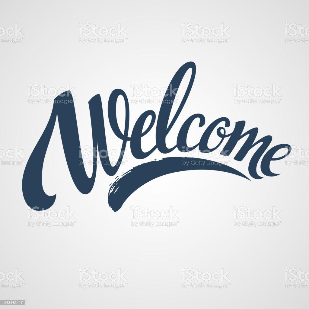 Welcome lettering. Vector illustration vector art illustration