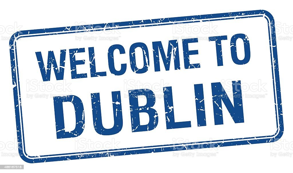welcome to Dublin blue grunge square stamp vector art illustration