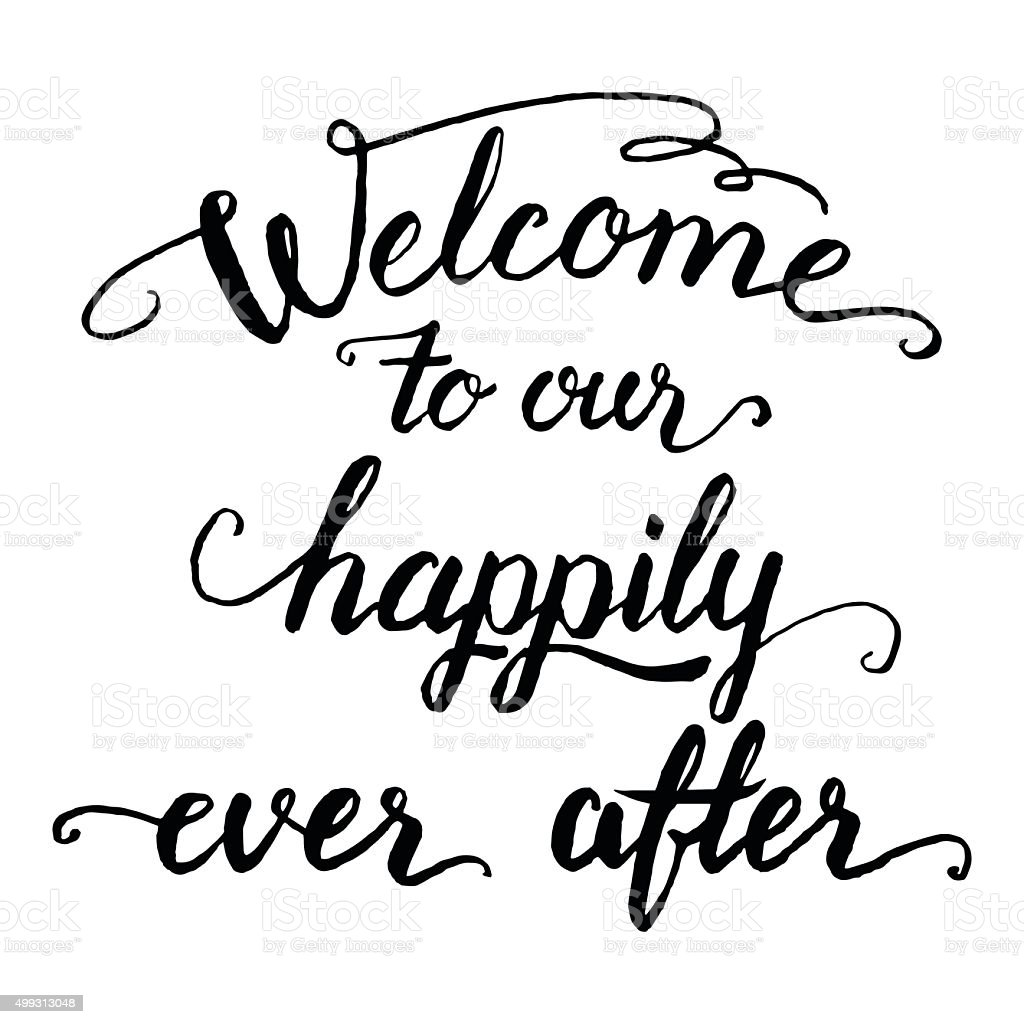 Welcome to our happily ever after calligraphy vector art illustration