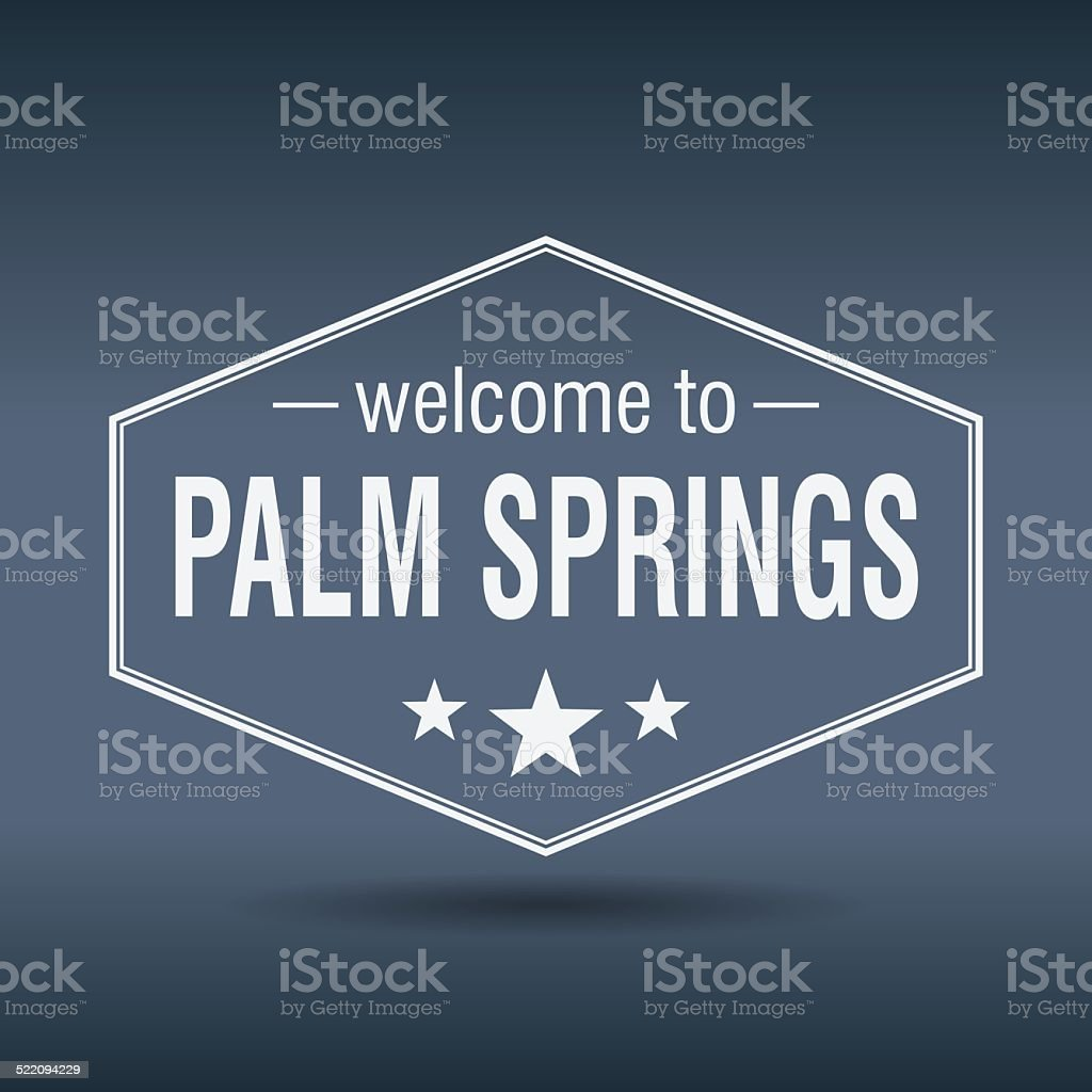 welcome to Palm Springs hexagonal white vintage label vector art illustration