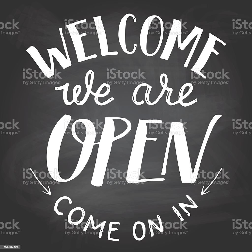 Welcome we are open chalkboard sign vector art illustration