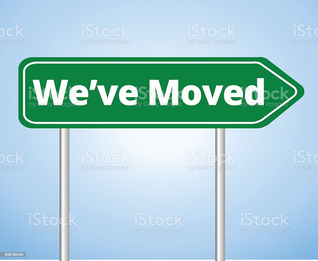 We've Moved Sign vector art illustration