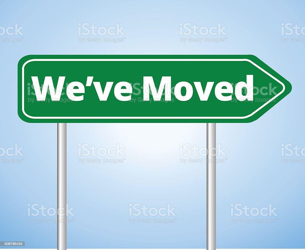 We've Moved Sign vector art illustration