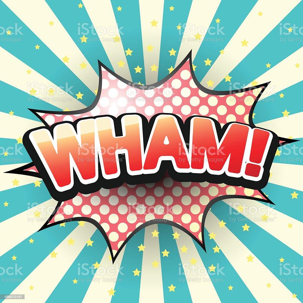 Wham, Comic Speech Bubble. Vector illustration. vector art illustration
