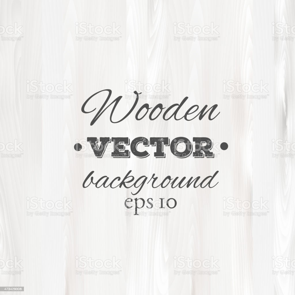 Wooden background. Wood texture vector art illustration