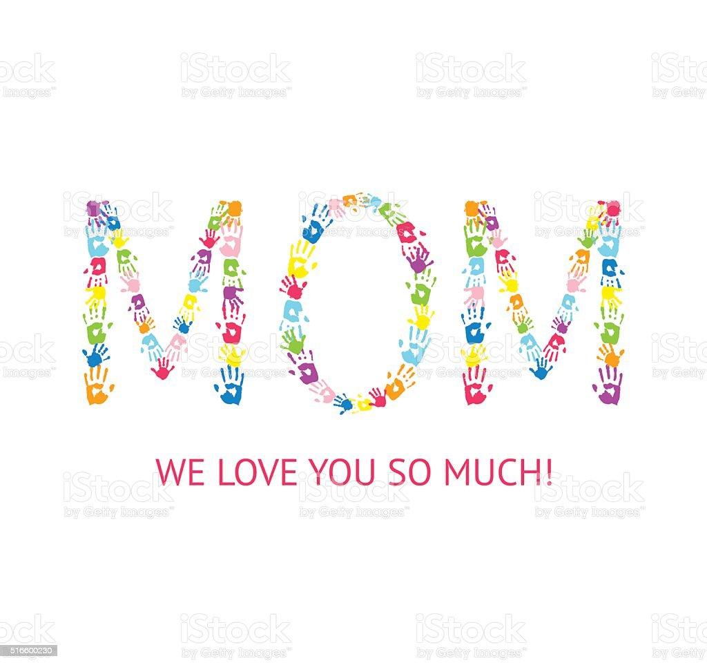 Word MOM made of  children handprints. vector art illustration