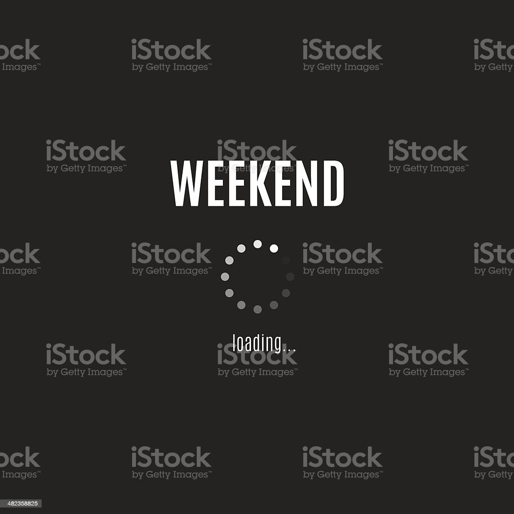 Words weekend loading on black background vector art illustration