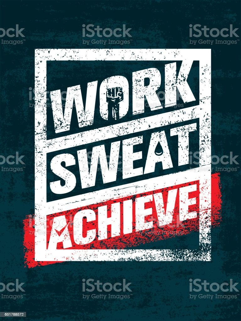 Work. Sweat. Achieve. Workout and Fitness Motivation Quote. Creative Vector Typography Grunge Banner Concept vector art illustration
