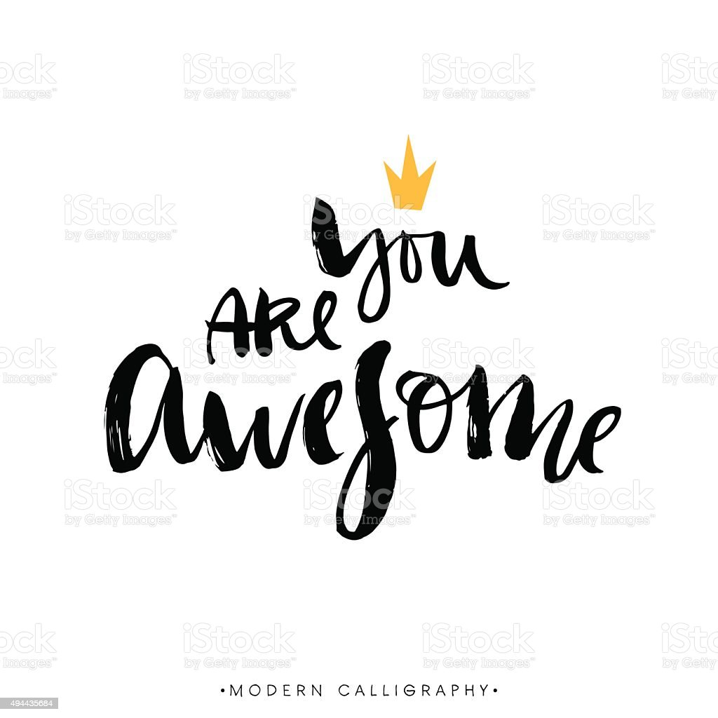 You are awesome. Modern brush calligraphy. vector art illustration