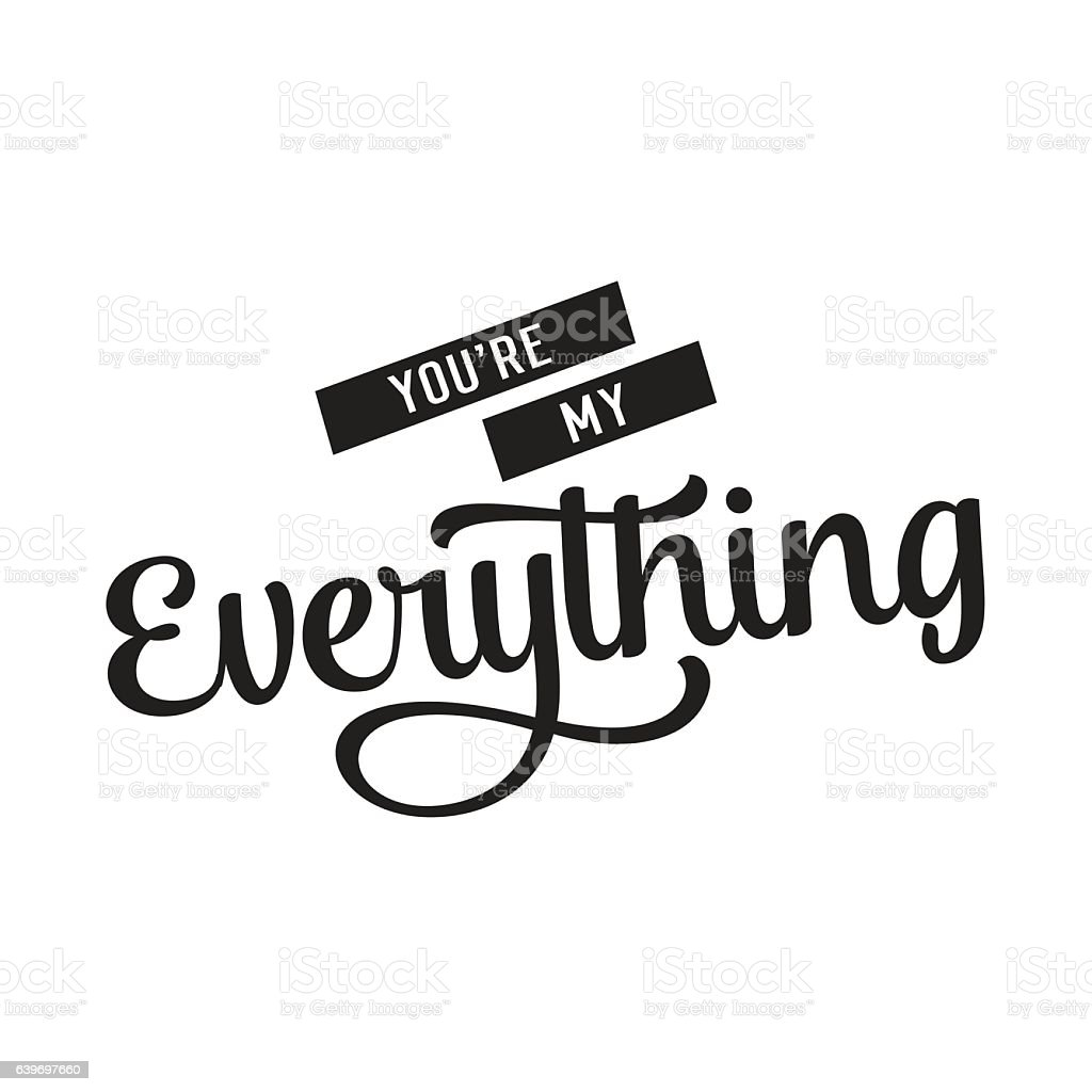 You are my everything creative lettering vector art illustration