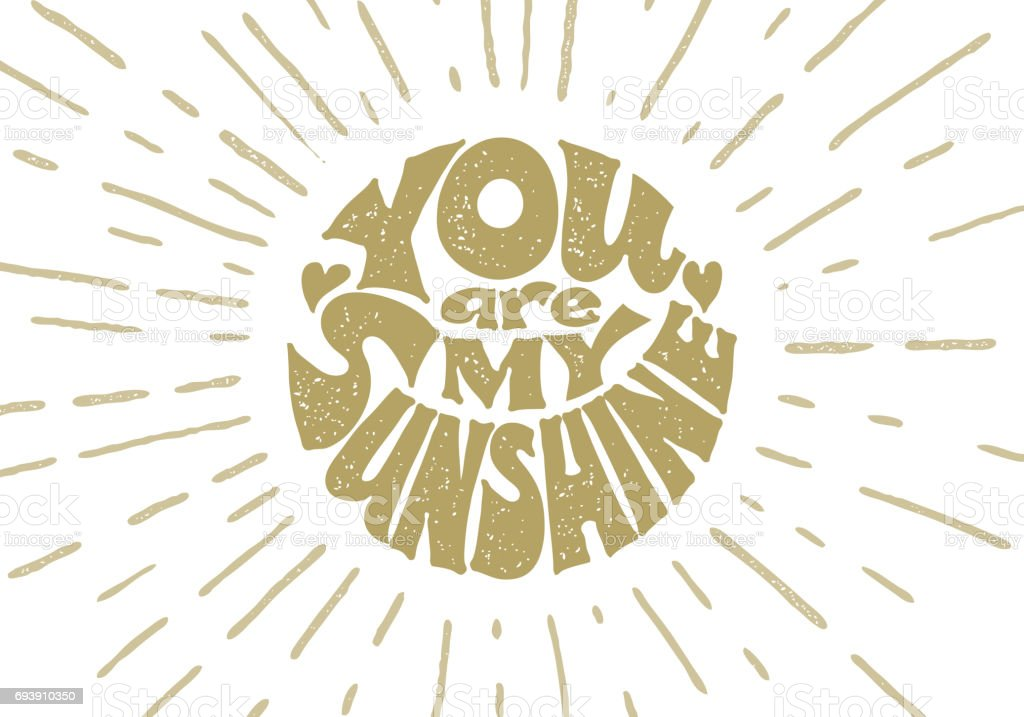 You are my sunshine. Vector lettering vector art illustration