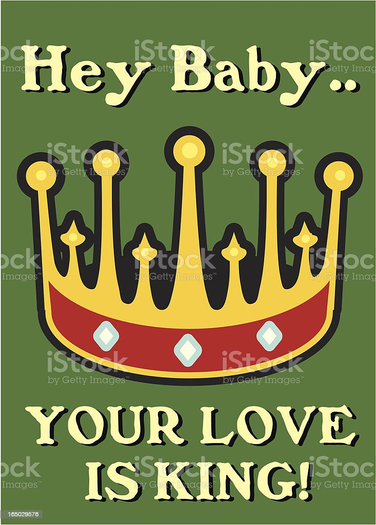 Your Love is King vector art illustration