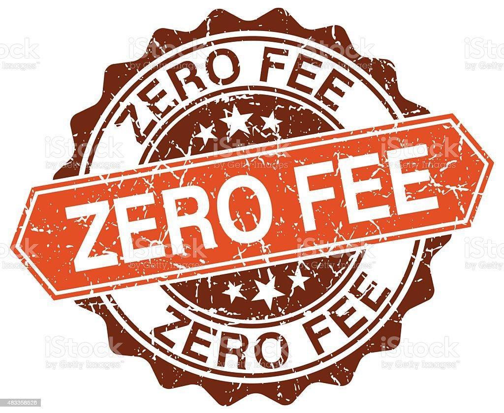 zero fee orange round grunge stamp on white vector art illustration