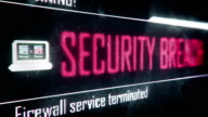 Security breach, firewall service terminated screen text, system notification video
