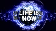 LIFE IS NOW Text Animation and Earth, Loop video