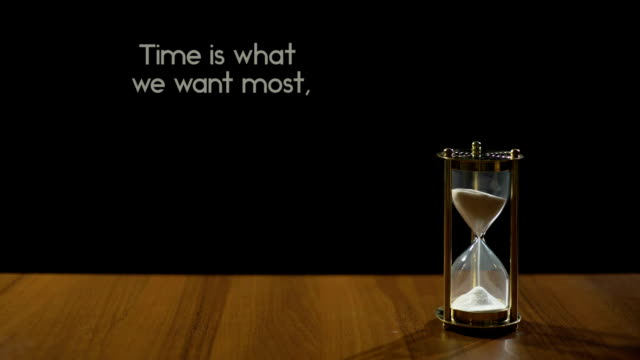 We want time most but use worst, time management, sand flowing in hourglass video