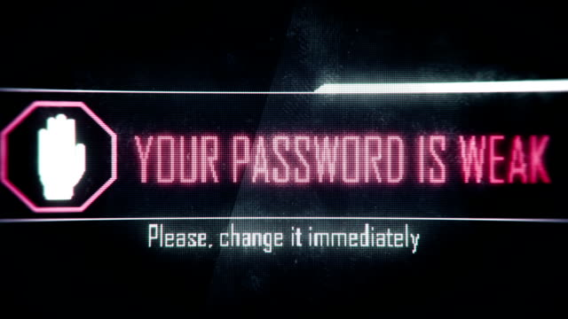 Your password is weak, please change immediately screen text, system message video