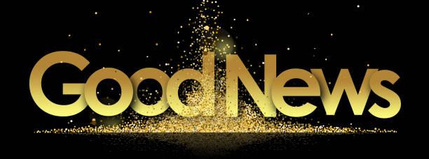 GOOD NEWS good news in golden stars and black background good news stock illustrations