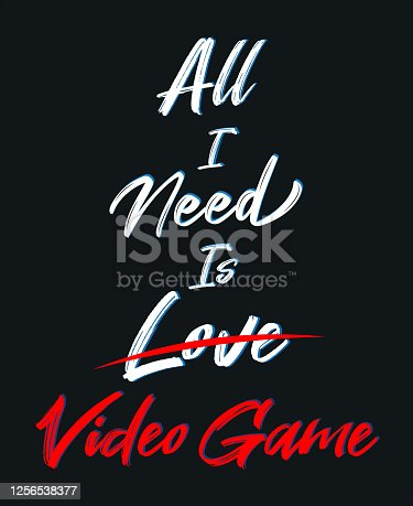 All i need is love video game typography vector t-shirt, poster design.