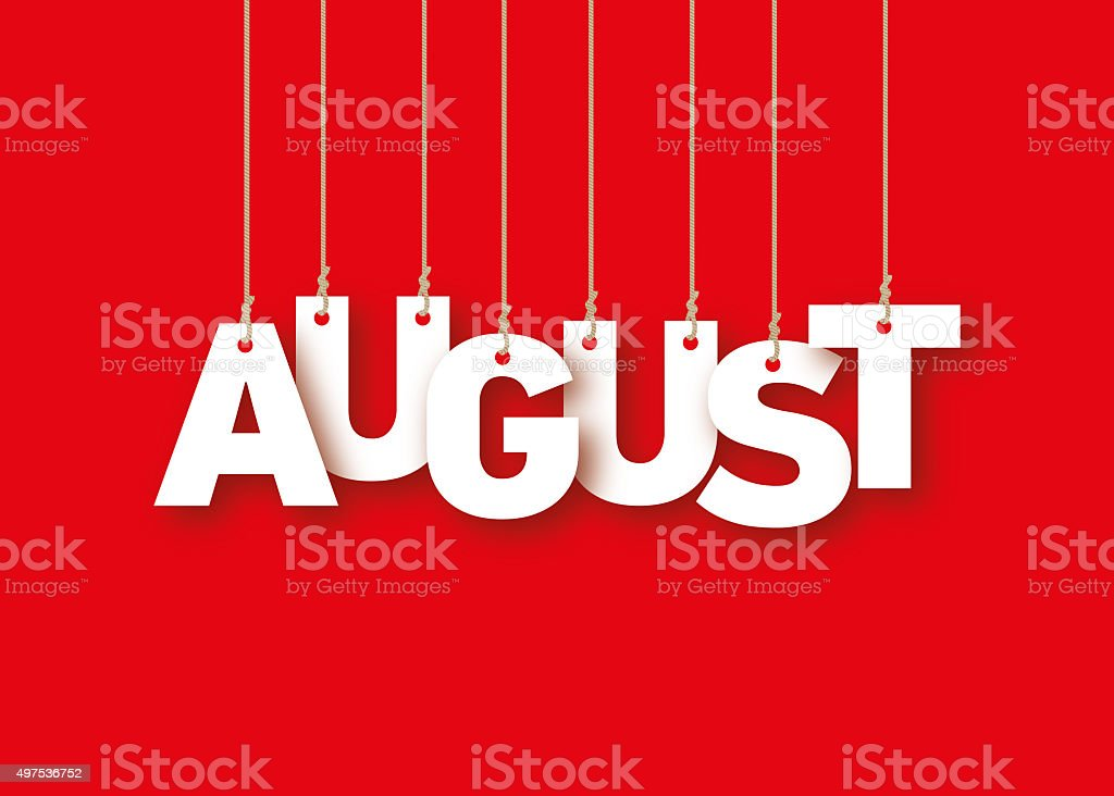 August word hanging on the ropes vector art illustration